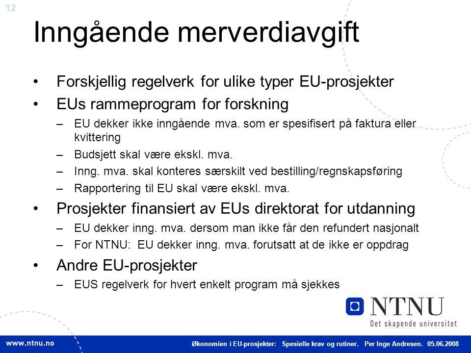 12 Inngående merverdiavgift Forskjellig regelverk for ulike typer EU-prosjekter EUs rammeprogram for forskning –EU dekker ikke inngående mva. som er s