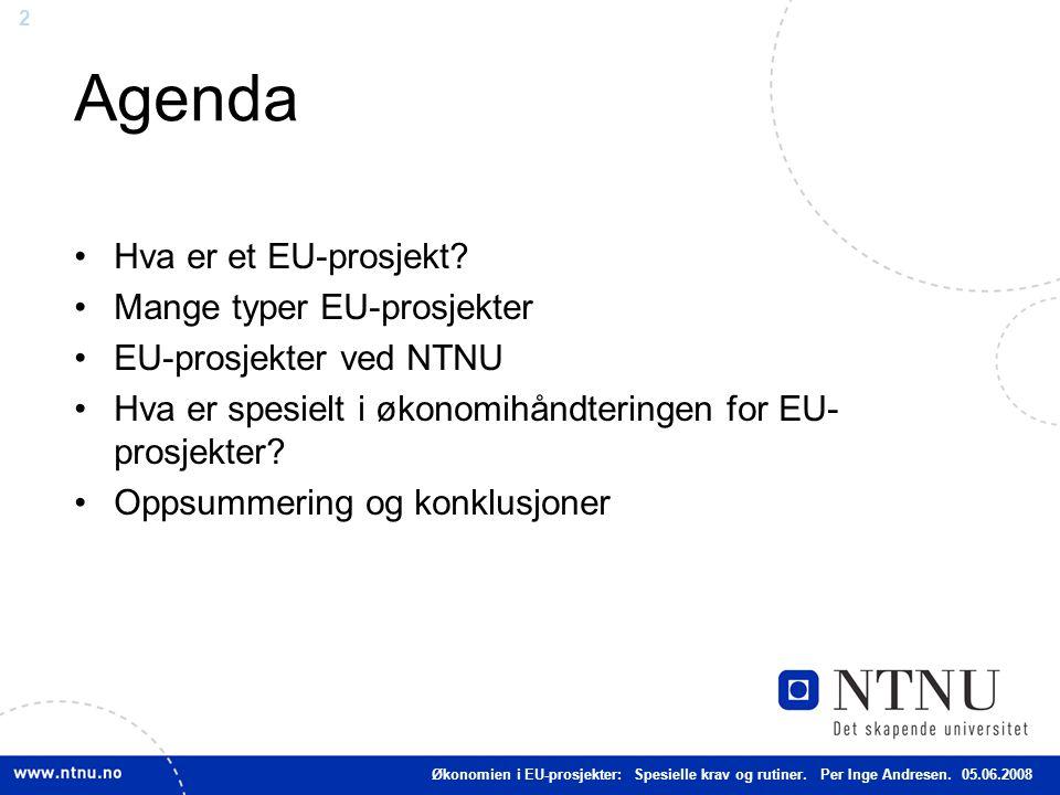 2 Agenda Hva er et EU-prosjekt? Mange typer EU-prosjekter EU-prosjekter ved NTNU Hva er spesielt i økonomihåndteringen for EU- prosjekter? Oppsummerin