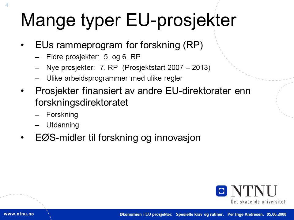 4 Mange typer EU-prosjekter EUs rammeprogram for forskning (RP) –Eldre prosjekter: 5. og 6. RP –Nye prosjekter: 7. RP (Prosjektstart 2007 – 2013) –Uli
