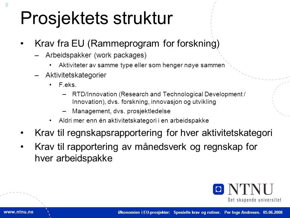 8 Prosjektets struktur Krav fra EU (Rammeprogram for forskning) –Arbeidspakker (work packages) Aktiviteter av samme type eller som henger nøye sammen