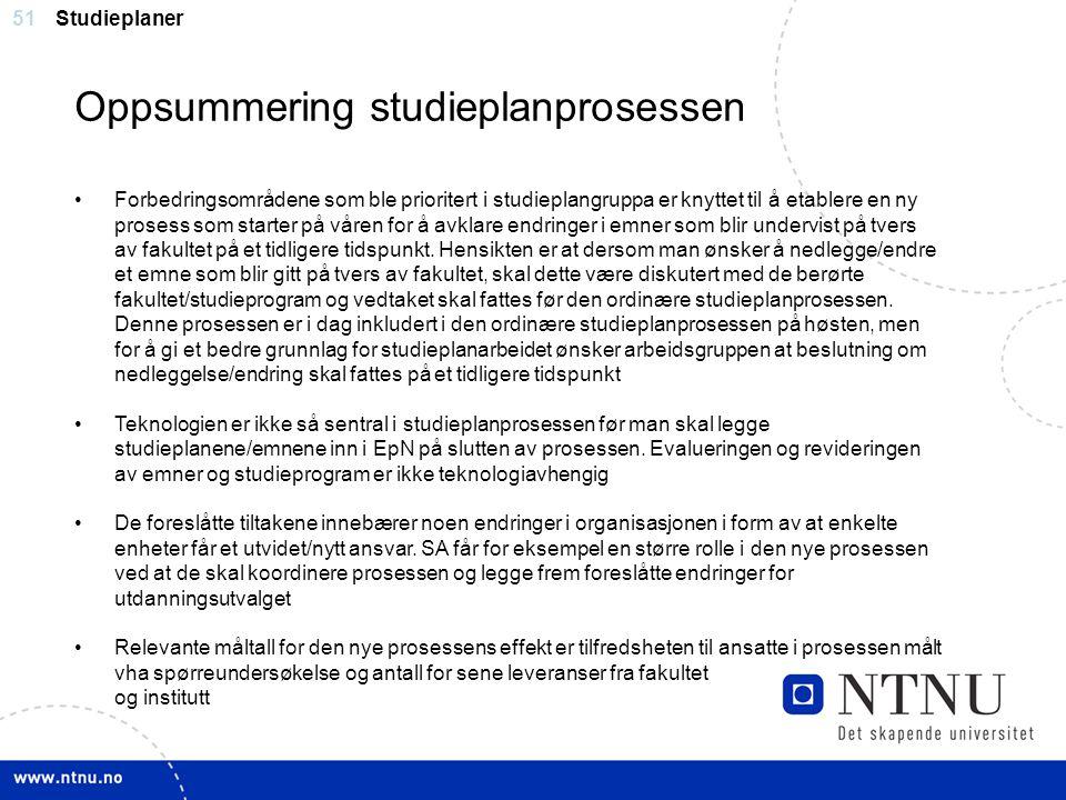 51 Oppsummering studieplanprosessen Studieplaner Forbedringsområdene som ble prioritert i studieplangruppa er knyttet til å etablere en ny prosess som