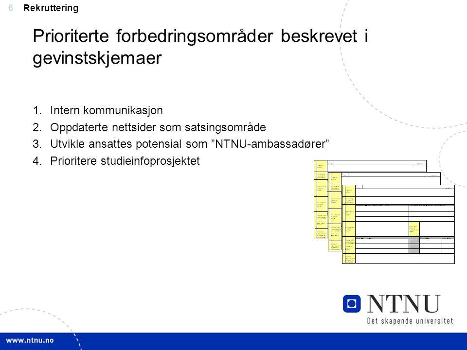 7 Tiltak 1: Intern kommunikasjon Utfordring: –I dag har NTNU ingen gode arenaer for å få oversikt over de forskjellige aktivitetene som foregår innenfor rekruttering og aktiviteter som settes i gang av forskjellige enheter blir derfor ikke koordinert.