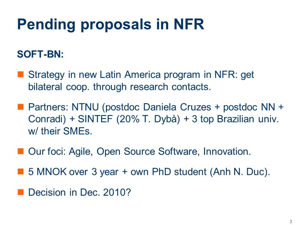 3 Pending proposals in NFR SOFT-BN: Strategy in new Latin America program in NFR: get bilateral coop.