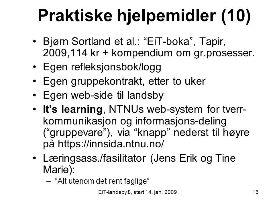 """EiT-landsby 8, start 14. jan. 200915 Praktiske hjelpemidler (10) Bjørn Sortland et al.: """"EiT-boka"""", Tapir, 2009,114 kr + kompendium om gr.prosesser. E"""