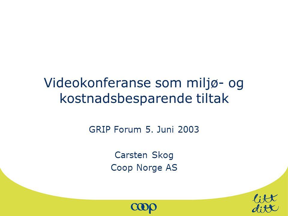 Videokonferanse som miljø- og kostnadsbesparende tiltak GRIP Forum 5.