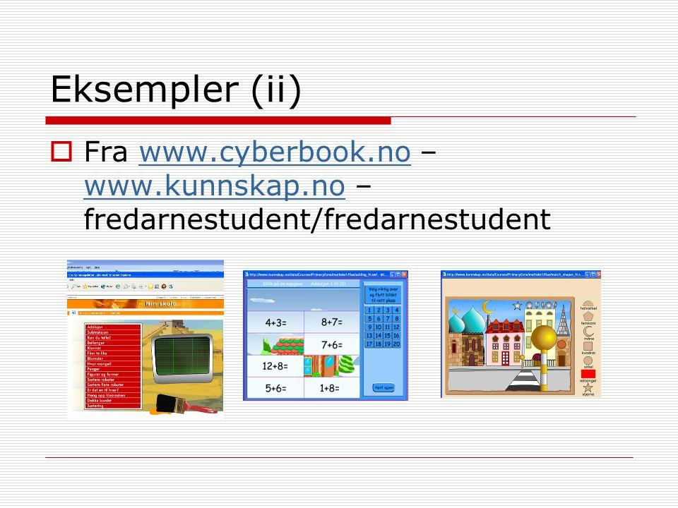 Eksempler (ii)  Fra www.cyberbook.no – www.kunnskap.no – fredarnestudent/fredarnestudentwww.cyberbook.no www.kunnskap.no
