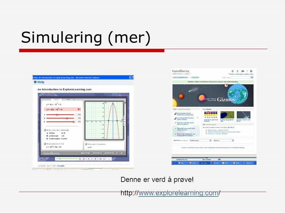Simulering (mer) Denne er verd å prøve! http://www.explorelearning.com/www.explorelearning.com