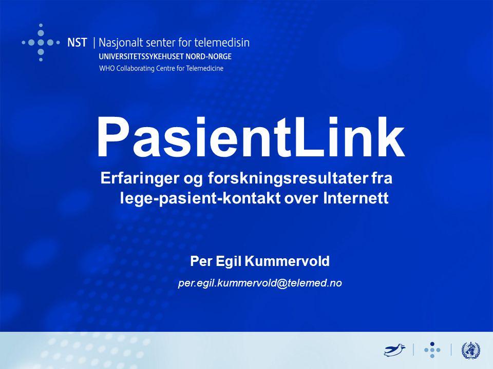 PasientLink Per Egil Kummervold per.egil.kummervold@telemed.no Erfaringer og forskningsresultater fra lege-pasient-kontakt over Internett