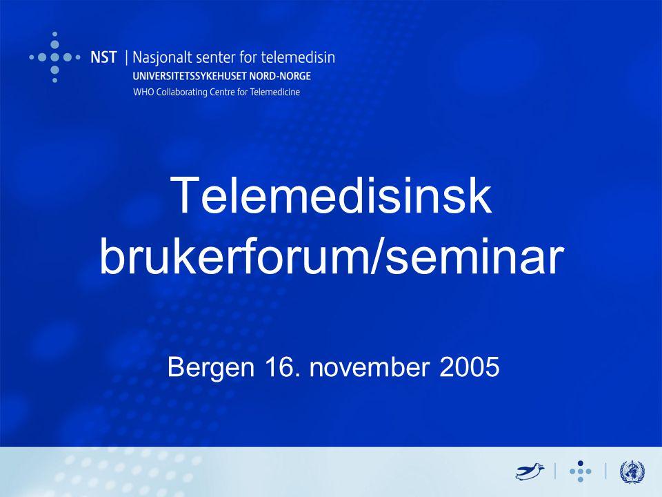 Telemedisinsk brukerforum/seminar Bergen 16. november 2005