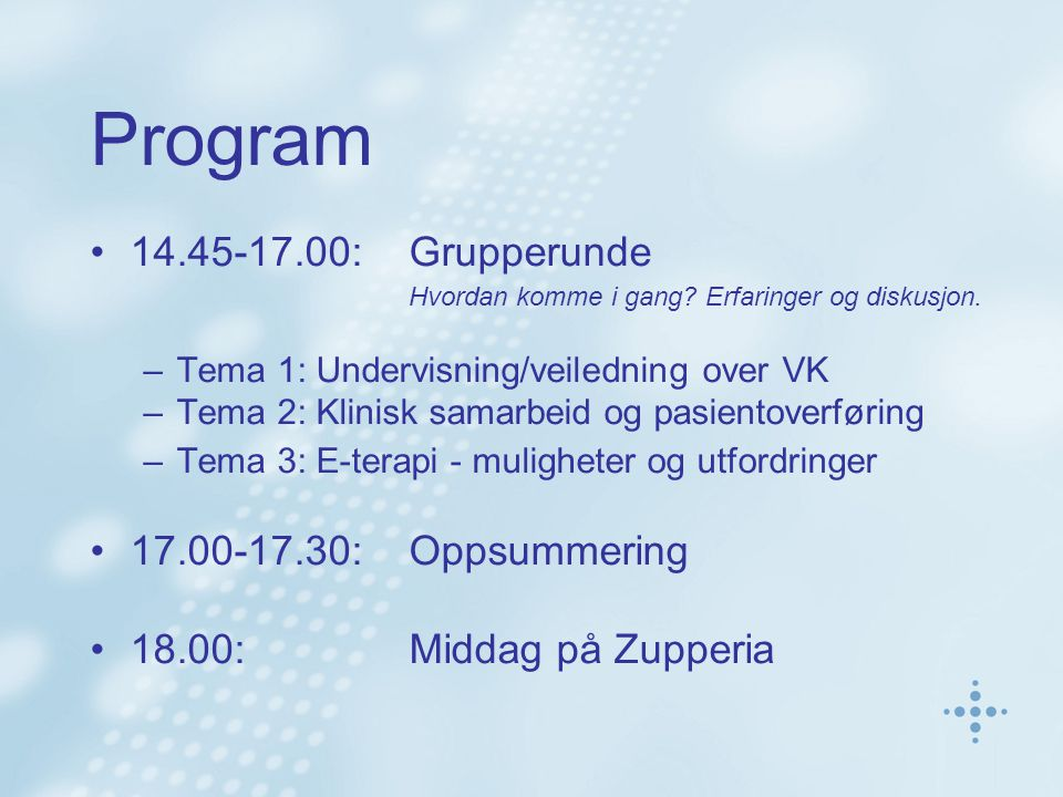 Program 14.45-17.00:Grupperunde Hvordan komme i gang.