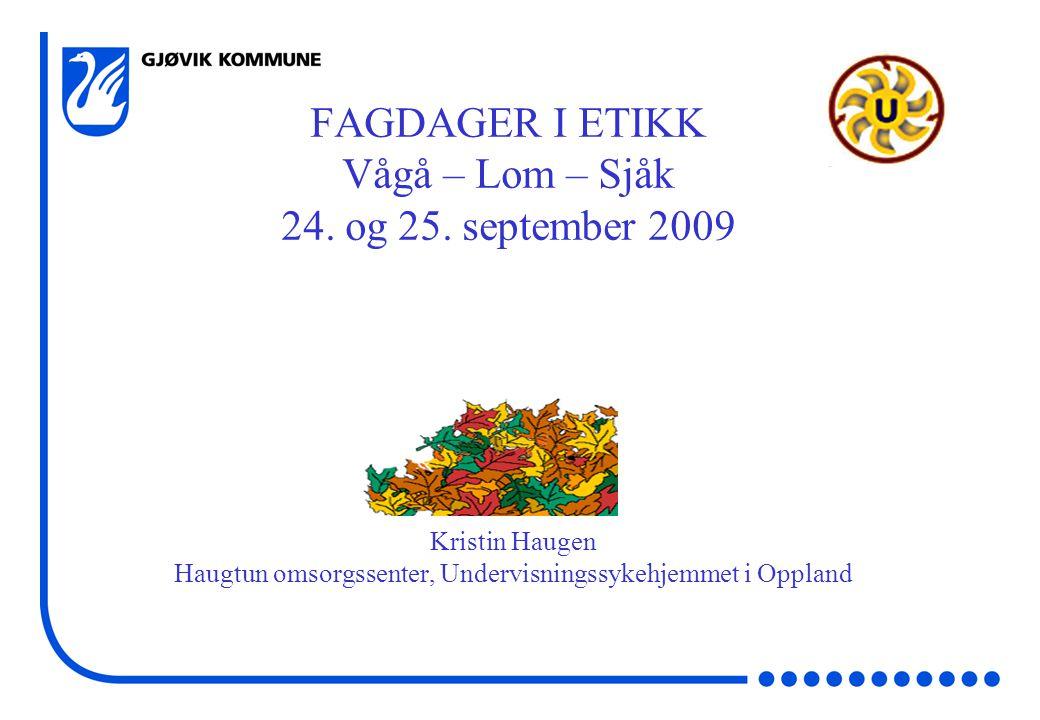 FAGDAGER I ETIKK Vågå – Lom – Sjåk 24.og 25.