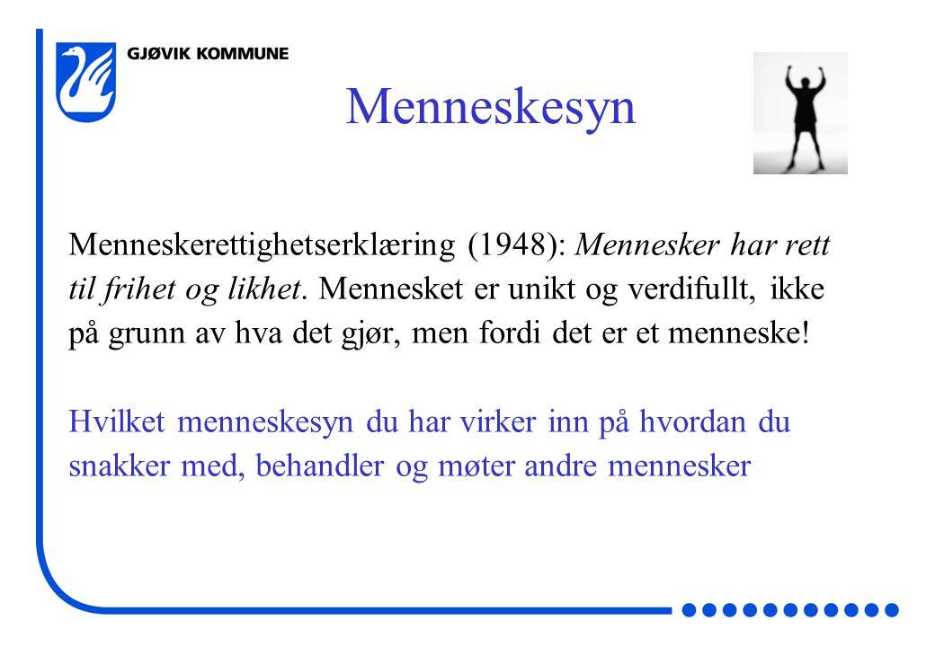 Menneskesyn Menneskerettighetserklæring (1948): Mennesker har rett til frihet og likhet.
