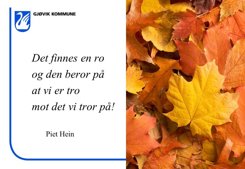 Det finnes en ro og den beror på at vi er tro mot det vi tror på! Piet Hein