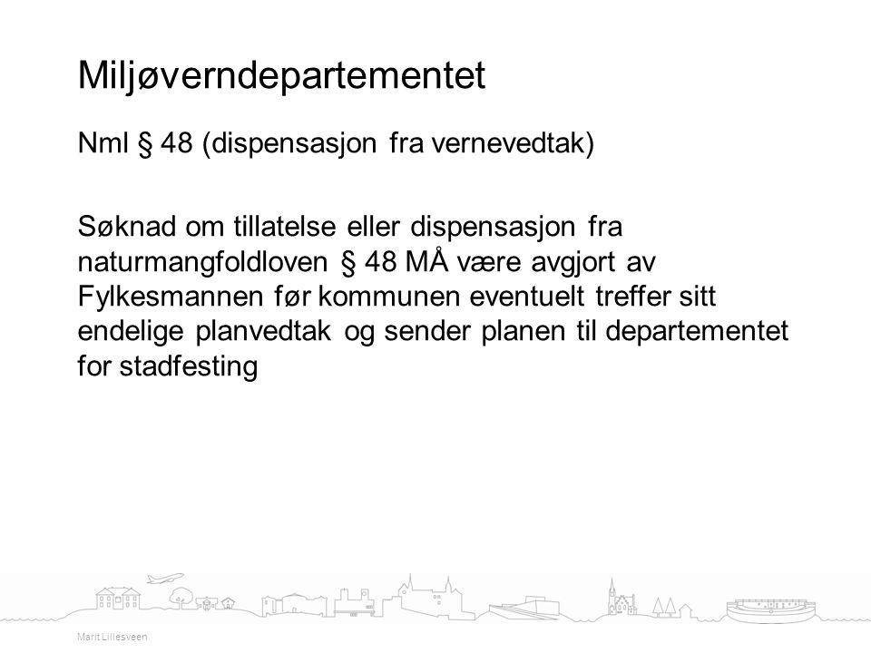 Nml § 48 (dispensasjon fra vernevedtak) Søknad om tillatelse eller dispensasjon fra naturmangfoldloven § 48 MÅ være avgjort av Fylkesmannen før kommun
