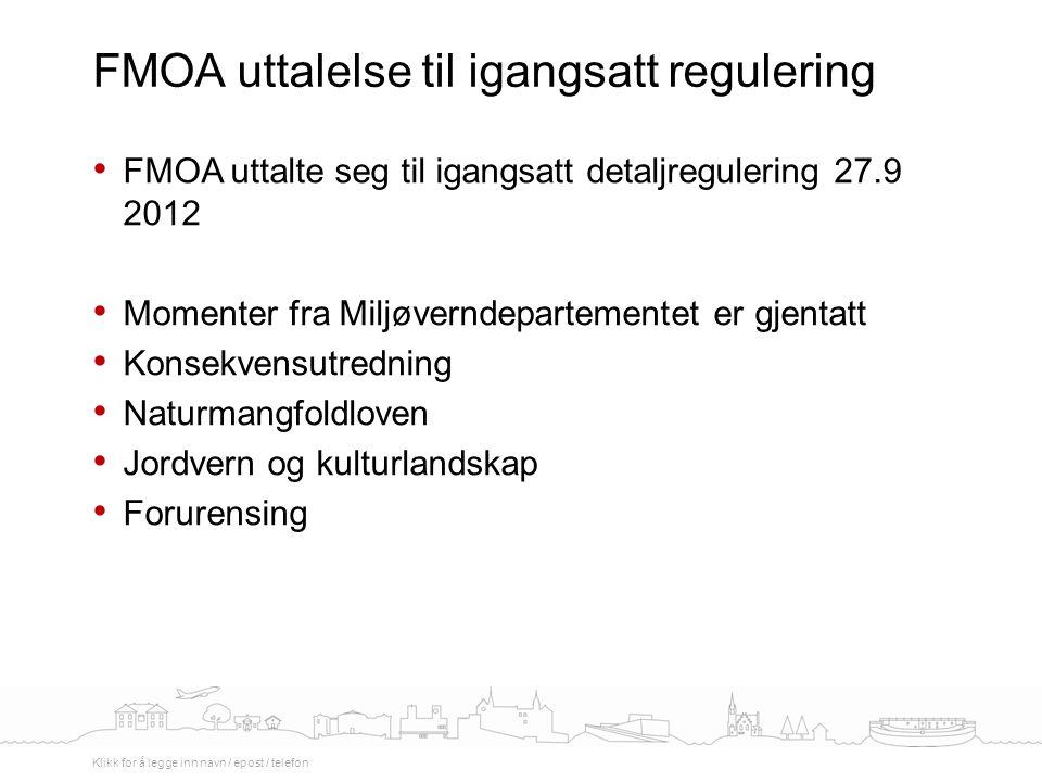 FMOA uttalte seg til igangsatt detaljregulering 27.9 2012 Momenter fra Miljøverndepartementet er gjentatt Konsekvensutredning Naturmangfoldloven Jordv