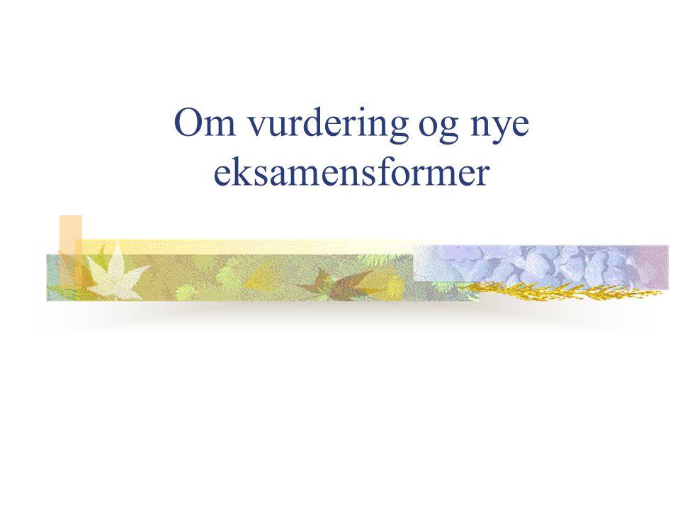 Om vurdering og nye eksamensformer