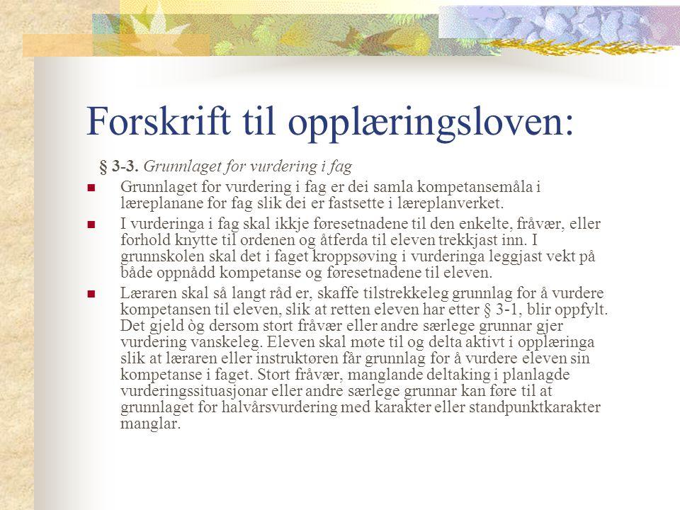 Forskrift til opplæringsloven: § 3-3.