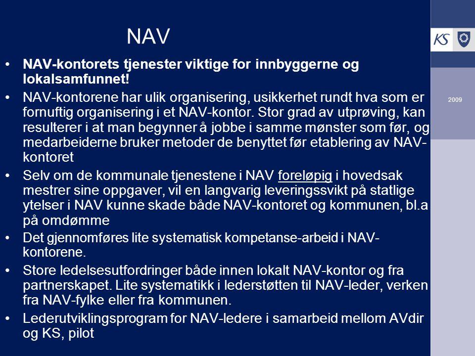 2009 NAV NAV-kontorets tjenester viktige for innbyggerne og lokalsamfunnet! NAV-kontorene har ulik organisering, usikkerhet rundt hva som er fornuftig