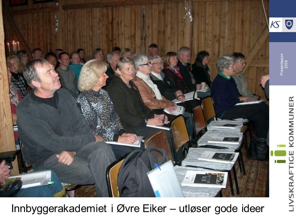 Presentasjon 2009 Innbyggerakademiet i Øvre Eiker – utløser gode ideer