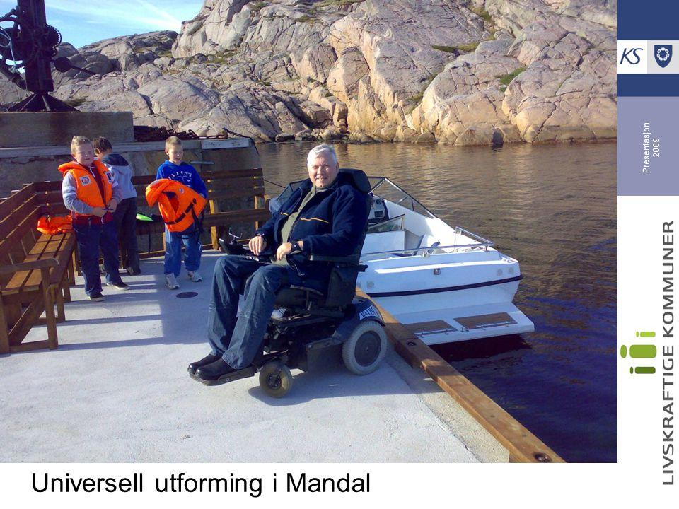 Presentasjon 2009 Universell utforming i Mandal