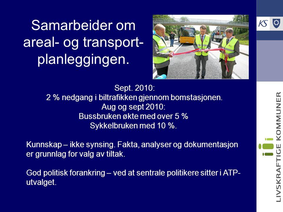 Samarbeider om areal- og transport- planleggingen. Sept. 2010: 2 % nedgang i biltrafikken gjennom bomstasjonen. Aug og sept 2010: Bussbruken økte med
