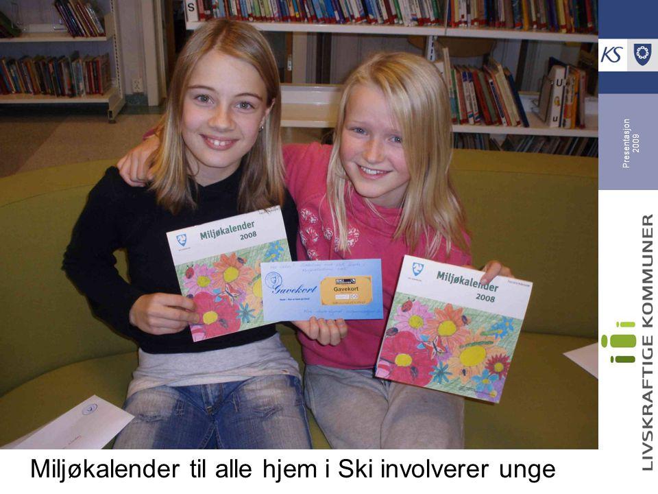 Presentasjon 2009 Miljøkalender til alle hjem i Ski involverer unge