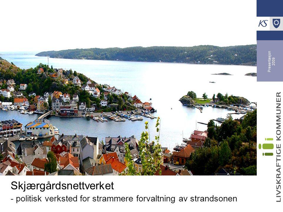 Presentasjon 2009 Skjærgårdsnettverket - politisk verksted for strammere forvaltning av strandsonen
