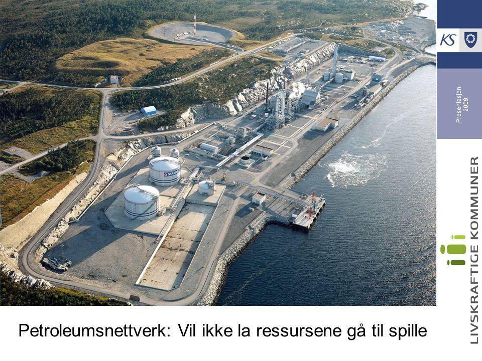 Presentasjon 2009 Petroleumsnettverk: Vil ikke la ressursene gå til spille