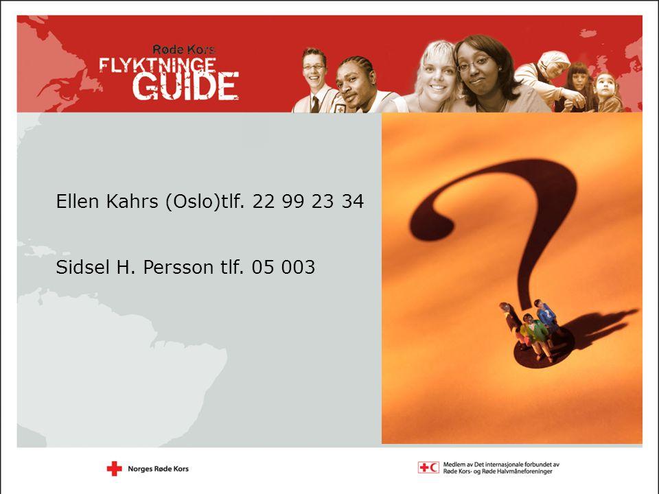 Ellen Kahrs (Oslo)tlf. 22 99 23 34 Sidsel H. Persson tlf. 05 003