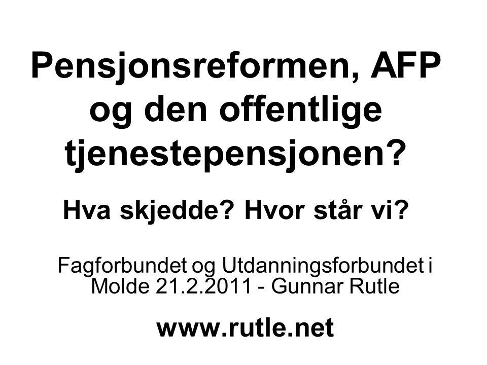 Pensjonsreformen, AFP og den offentlige tjenestepensjonen.