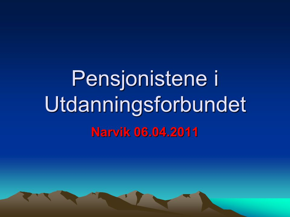 Pensjonistene i Utdanningsforbundet Narvik 06.04.2011