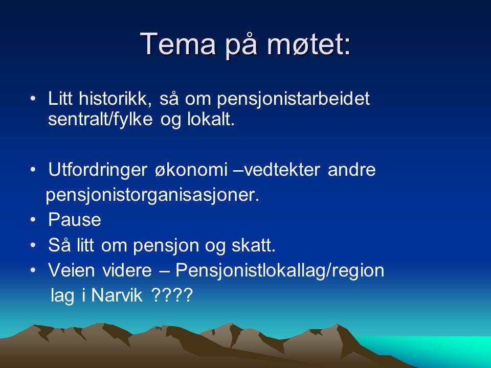 Tema på møtet: Litt historikk, så om pensjonistarbeidet sentralt/fylke og lokalt. Utfordringer økonomi –vedtekter andre pensjonistorganisasjoner. Paus