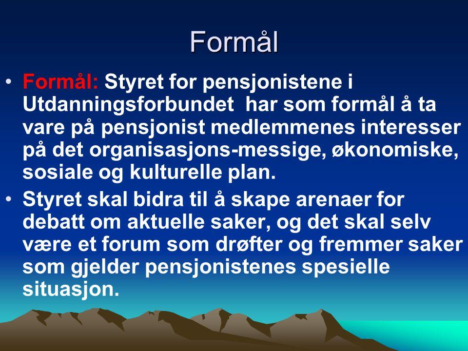 Formål Formål: Styret for pensjonistene i Utdanningsforbundet har som formål å ta vare på pensjonist medlemmenes interesser på det organisasjons-messi