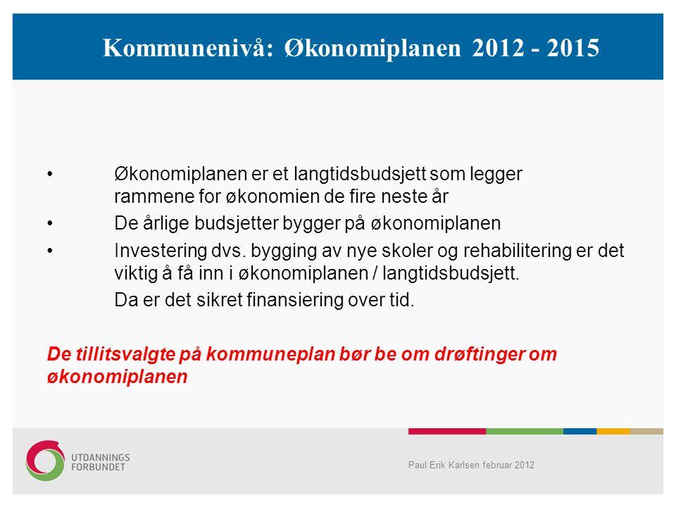 Kommunenivå: Økonomiplanen 2012 - 2015 Økonomiplanen er et langtidsbudsjett som legger rammene for økonomien de fire neste år De årlige budsjetter byg