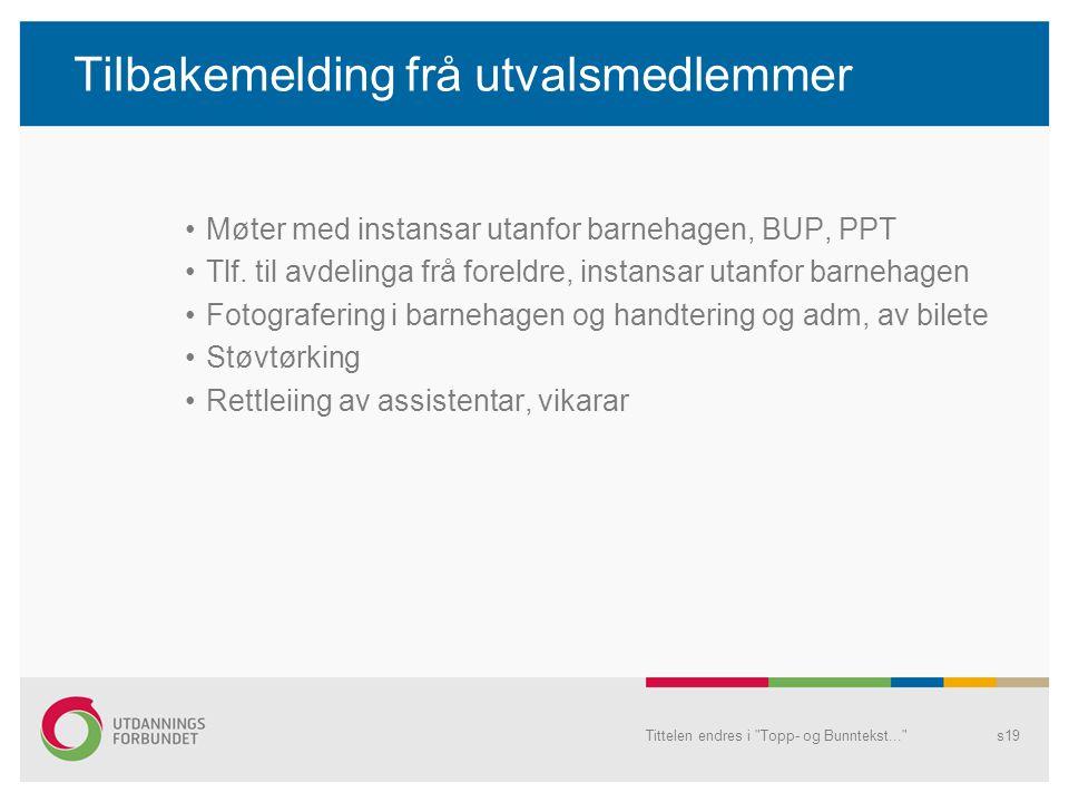 Tilbakemelding frå utvalsmedlemmer Møter med instansar utanfor barnehagen, BUP, PPT Tlf.