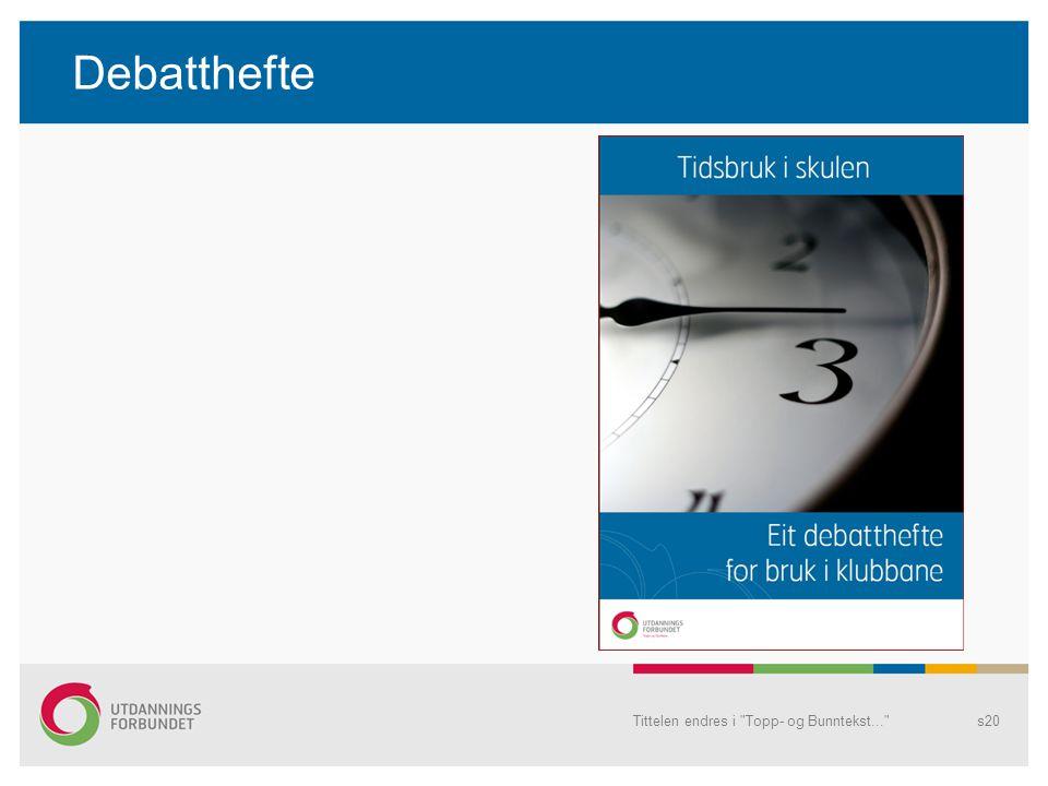 Debatthefte Tittelen endres i Topp- og Bunntekst... s20