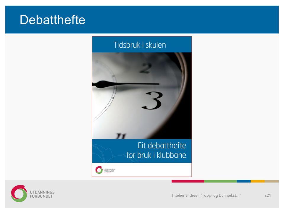 Debatthefte Tittelen endres i Topp- og Bunntekst... s21
