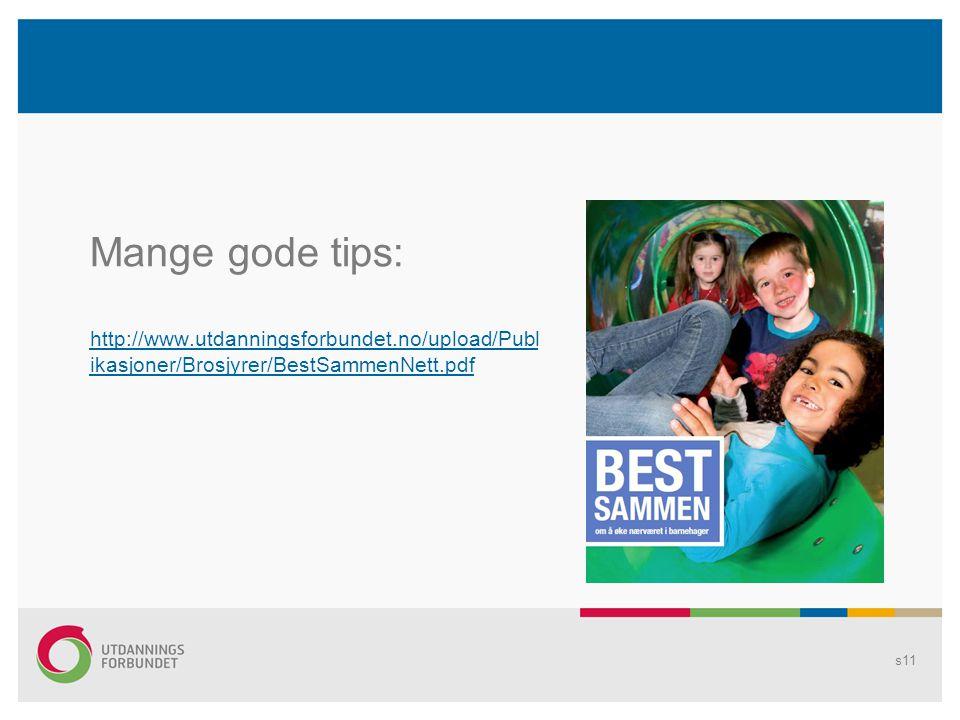 s11 Mange gode tips: http://www.utdanningsforbundet.no/upload/Publ ikasjoner/Brosjyrer/BestSammenNett.pdf