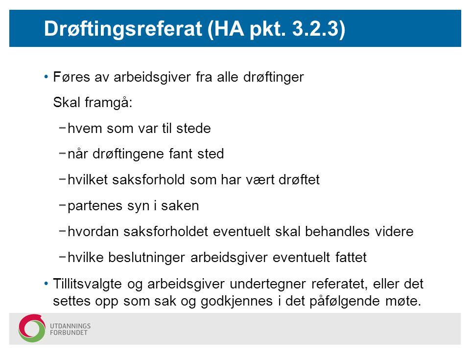 Føres av arbeidsgiver fra alle drøftinger Skal framgå: Drøftingsreferat (HA pkt. 3.2.3) −hvem som var til stede −når drøftingene fant sted −hvilket sa