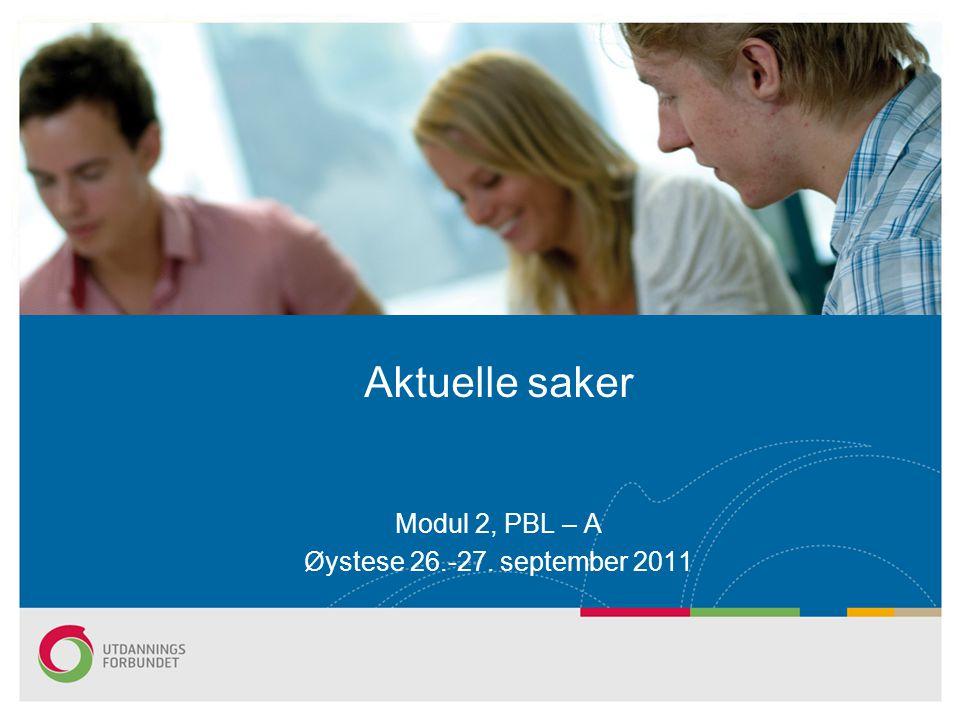 Modul 2, PBL – A Øystese 26.-27. september 2011 Aktuelle saker