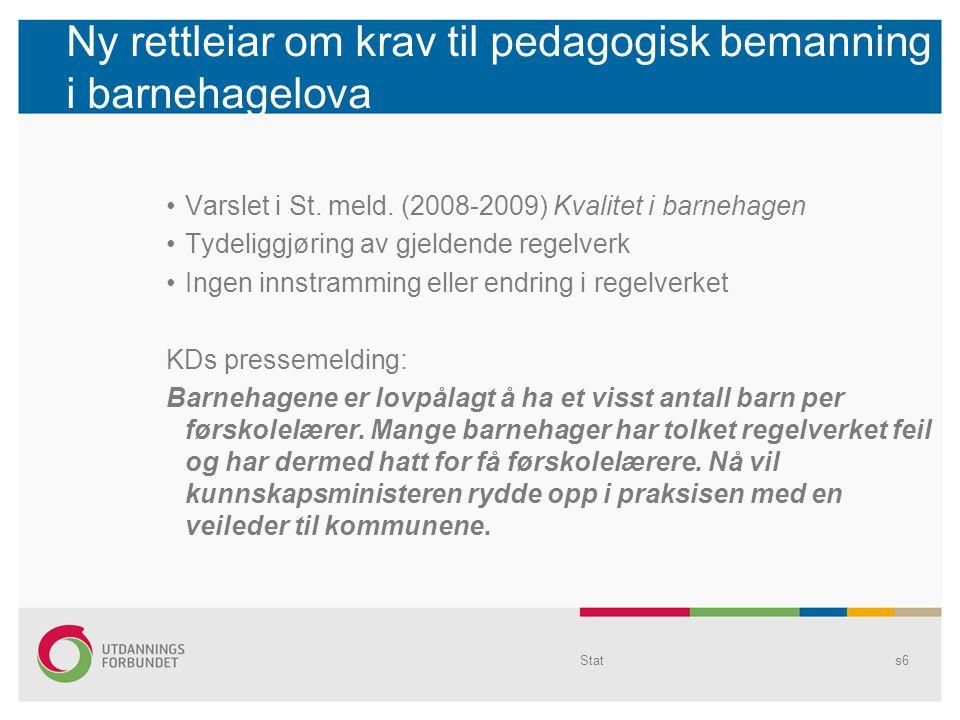 Ny rettleiar om krav til pedagogisk bemanning i barnehagelova Varslet i St.