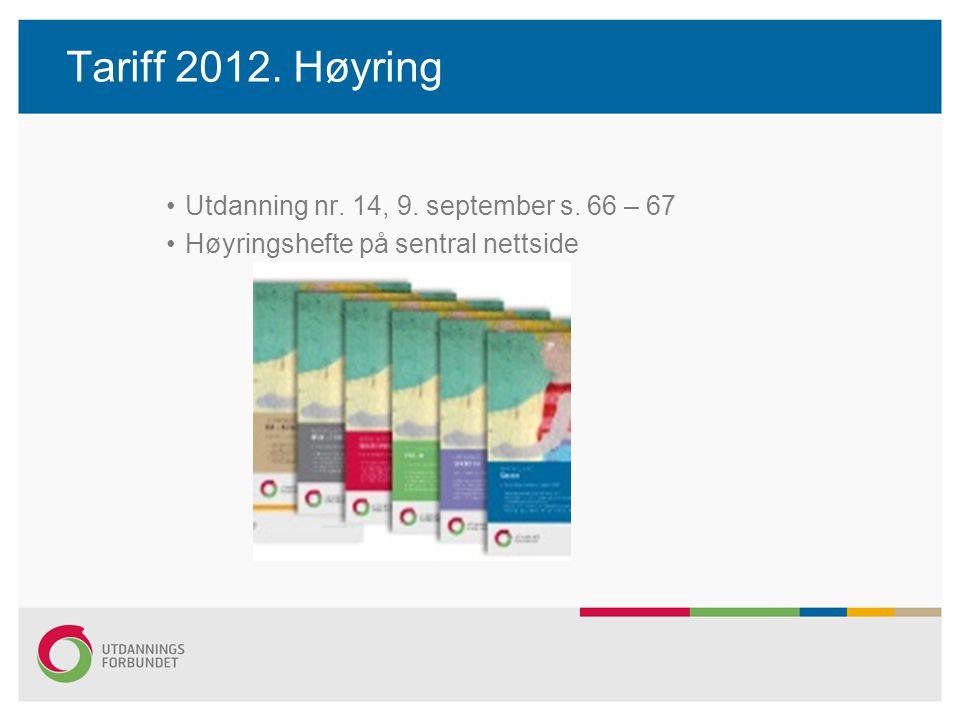 Spørsmål til klubbmøter/medlemsmøter Hovedprioriteringer Bør de økonomiske kravene være de viktigste ved oppgjøret i 2012.