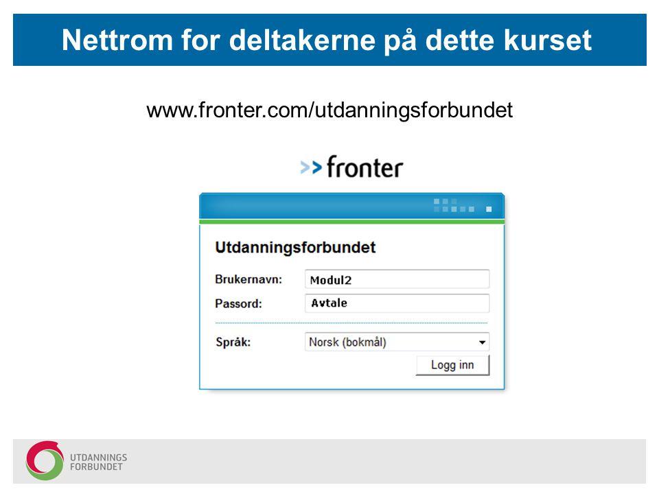 Nettrom for deltakerne på dette kurset www.fronter.com/utdanningsforbundet