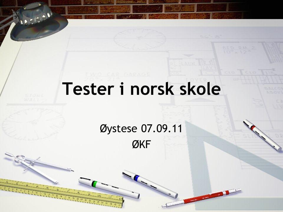 Tester i norsk skole Øystese 07.09.11 ØKF