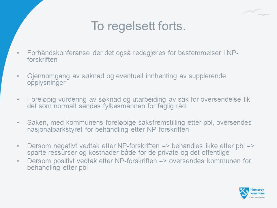 To regelsett forts. Forhåndskonferanse der det også redegjøres for bestemmelser i NP- forskriften Gjennomgang av søknad og eventuell innhenting av sup