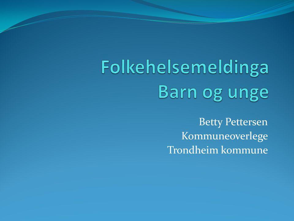 Betty Pettersen Kommuneoverlege Trondheim kommune