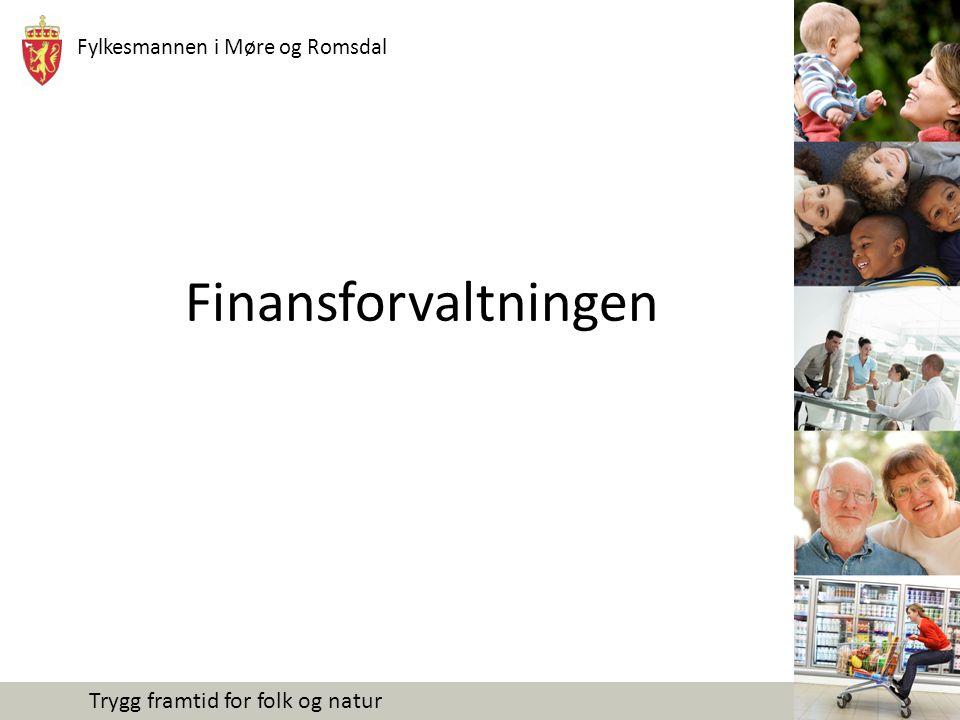Fylkesmannen i Møre og Romsdal Trygg framtid for folk og natur Finansforvaltningen