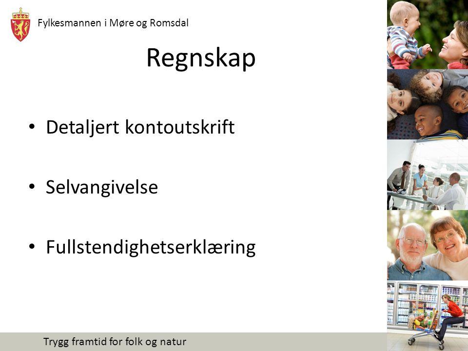 Fylkesmannen i Møre og Romsdal Trygg framtid for folk og natur Regnskap Detaljert kontoutskrift Selvangivelse Fullstendighetserklæring