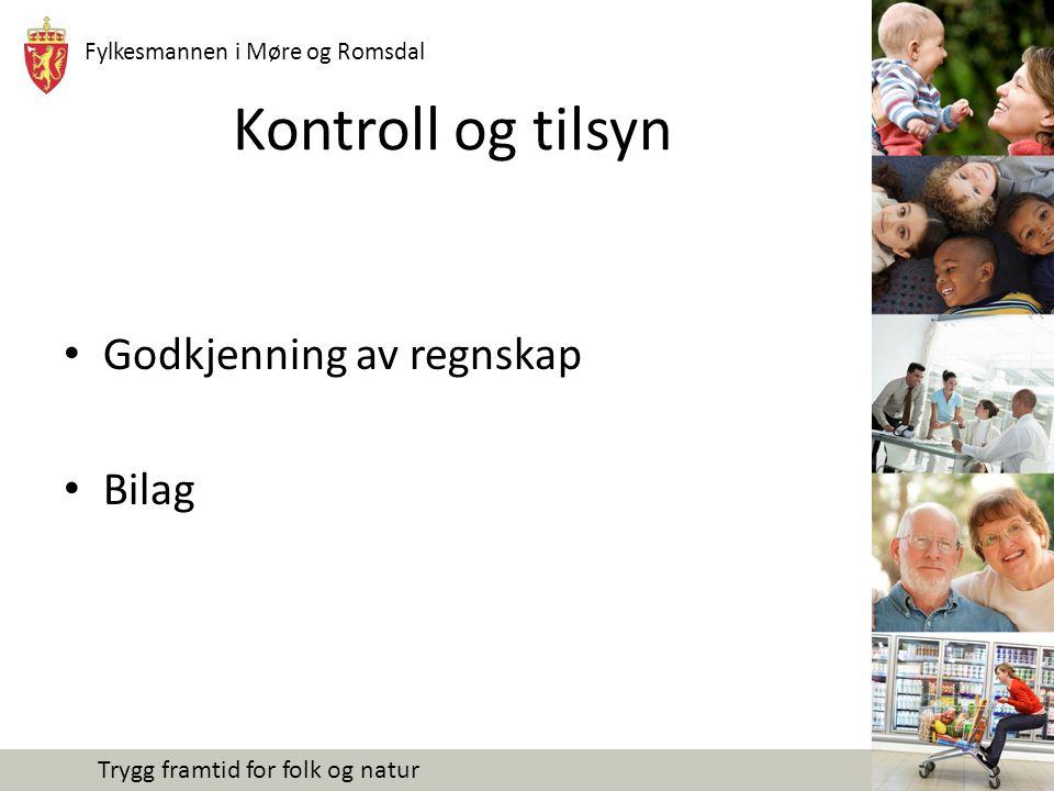 Fylkesmannen i Møre og Romsdal Trygg framtid for folk og natur Kontroll og tilsyn Godkjenning av regnskap Bilag