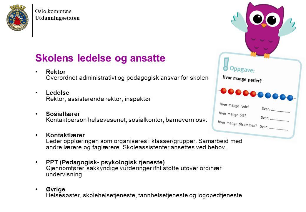 Oslo kommune Utdanningsetaten Skolens ledelse og ansatte Rektor Overordnet administrativt og pedagogisk ansvar for skolen Ledelse Rektor, assisterende